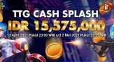 Bonus TTG Cash Splash IDR 15.575.000,-